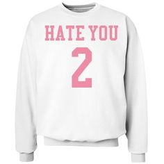 hate you 2 | white and pink hate you 2 sweatshirt