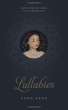 "Lullabies | by Lang Leav • Cannot wait to get this along with Tyler Knott's ""Chaser's of the Light!"" Oh, the mail is going to be so sweet to me come Friday! • Find more on her site: http://langleav.com/"
