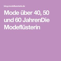 Mode über 40, 50 und 60 JahrenDie Modeflüsterin
