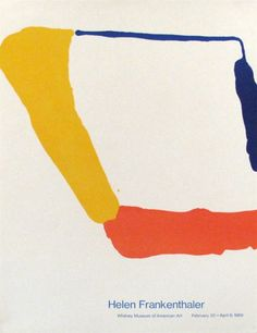"""struggleinc: """" Helen Frankenthaler (American, 1928–2011) Whitney Museum of Art Exhibition Poster, 1969 Lot ID: 111565 Lithograph in colors on wove paper • 28 x 21.25 in. (71.12 x 53.98 cm.) """""""