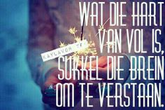 Wat die hart van vol is Jokes Quotes, Me Quotes, Qoutes, Funny Quotes, Afrikaans Language, Afrikaanse Quotes, Sweet Nothings, E Cards, Quotes To Live By