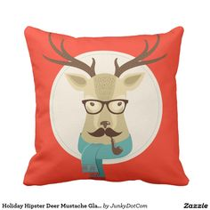 Holiday Hipster Deer Mustache Glasses Pipe Throw Pillow Dec 5 2016 @zazzle #junkydotcom #zazzle #december #2016 #holidays