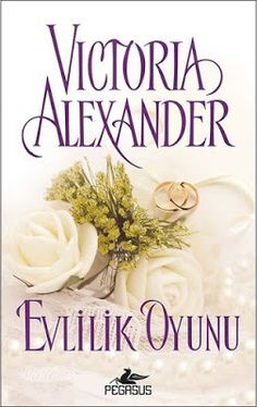 Evlilik Oyunu - Victoria Alexander - PDF ve EPUB İndir - E KİTAP İNDİR