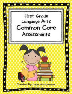 First Grade Language Arts Common Core Assessments - it's everything you need.