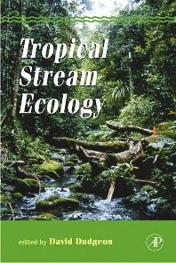 Tropical Stream Ecology, 1st Edition, Editor: D Dudgeon, Publication Date: 12/27/2007, ISBN:9780120884490, Academic Press, Hardcover  http://technospub.com.br/tropical-stream-ecology-dudgeon.html