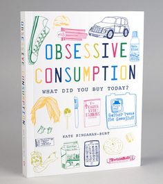Obsessive Consumption: What Did You Buy Today?