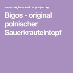 Bigos - original polnischer Sauerkrauteintopf