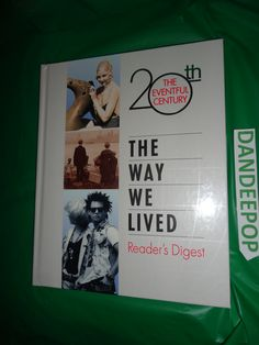 The Way We Lived 20th The Eventful Century Readers Digest 1997 book find me at www.dandeepop.com