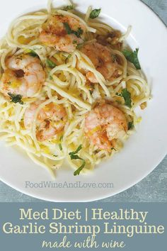 This easy and seriously delicious recipe for Garlic Shrimp Linguine Made with Wine is also friendly to the Mediterranean Diet Shrimp Linguine, Linguine Recipes, Healthy Pasta Recipes, Healthy Pastas, Shrimp Recipes, Wine Recipes, Simple Recipes, Spicy Garlic Shrimp, Baked Shrimp