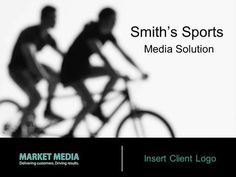 Insert Client Logo Smith's Sports Media Solution.