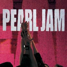 Pearl Jam - Ten /// Uno de mis discos favoritos de todos los tiempos!