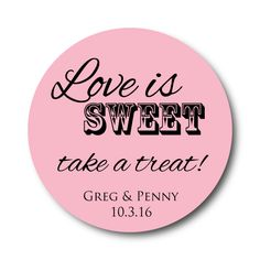Love is Sweet | Custom Wedding Stickers | Personalized Labels – Stick 'em up! Labels
