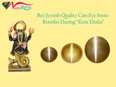 Cat's eye Chrysoberyl also known as lehsunia or vaidurya is the gemstone of Planet Ketu and it is worn to nullify ill effects of Ketu.