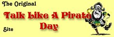 Welcome to the Official site for Talk Like A Pirate Day - September 19  fun pirate stuff from Oriental Trade, other junk catalogs !  Kids loved it !  So do adults