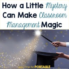 How Adding a Little Mystery Can Create Classroom Management Magic
