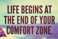 Out of your COMFORT ZONE...!!!