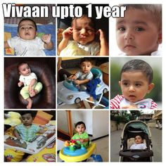 Vivaan upto 1 year   (courtesy of @Pinstamatic http://pinstamatic.com)