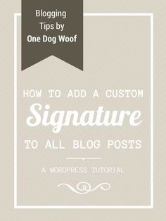 How to Add a Custom Signature to Your Blog