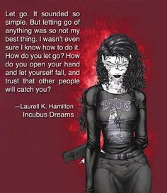 Quote of Laurell K. Hamilton in Incubus Dreams from her Anita Blake Vampire Huntress novels.