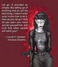 Quote of Laurell K. Hamilton in Incubus Dreams from her Anita Blake Vampire Huntress novels.