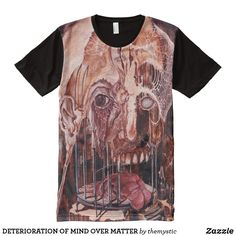 DETERIORATION OF MIND OVER MATTER All-Over-Print SHIRT Famous Artwork, Mind Over Matter, Printed Shirts, My Design, Shop Now, Art Pieces, Original Paintings, Mindfulness, My Style