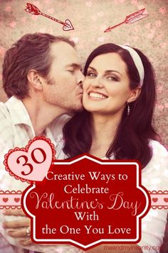 30 ideas for creative Valentines Day dates with the one you love and why you should celebrate!