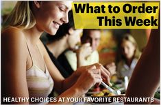 What to Order This Week - Healthy choices at your favorite restaurants