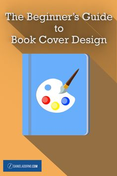 The Beginner's Guide to Book Cover Design