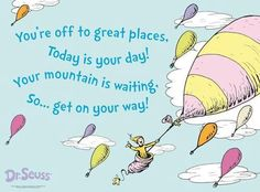You're off to great places...