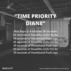 """No rest between exercises. Score is total reps completed. """"Time Priority Diane"""" was first posted on crossfit.com as the workout of the day for Friday, September 23, 2016. If you can complete 45 reps of each movement (90 reps total) it's equivalent to the classic 21-15-9 reps of """"Diane."""""""