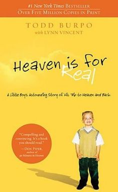 Heaven is for Real, by Todd Burpo  Such a great book.