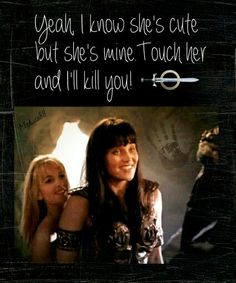 xena warrior princess funny quote Lucy Lawless Renée O'Connor