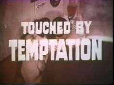 Touched by Temptation
