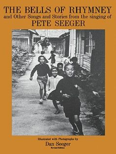 A resource I'd like: The Bells of Rhymney: And Other Songs and Stories from the Singing of Pete Seeger