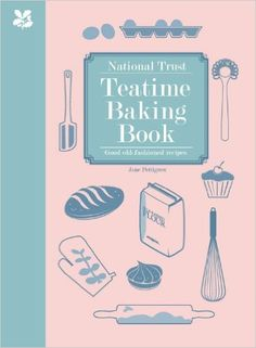 National Trust Teatime Baking Book: Good Old-fashioned Recipes: Amazon.co.uk: Jane Pettigrew: 9781907892448: Books
