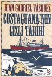 Costaguana'nın Gizli Tarihi - Juan Gabriel Vasquez
