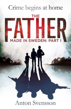 Made In Sweden Part I: The Father eBook: Anton Svensson: Amazon.co.uk: Books