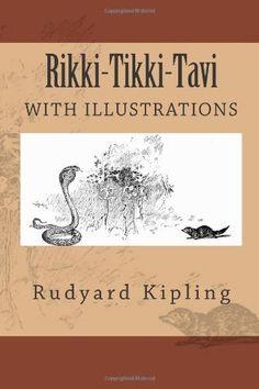 Rikki-Tikki-Tavi: (1894, illustrated) by Rudyard Kipling, http://www.amazon.com/dp/1468130781/ref=cm_sw_r_pi_dp_68w5rb1HSE44B