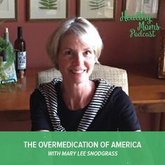 In this episode, pharmacist Mary Lee Snodgrass talks about how and why the trend of overmedication has become so prevalent in America. As a second generation pharmacist, Mary Lee has a first hand account of how prescriptions have doubled and tripled over the last few decades.