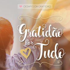 Desafio da Gratidao - Seja grato - Dia 16 - Seja Grato - Gratidão por tudo Namaste, Grateful, Positivity, Faith, Neon Signs, Lettering, Humor, Quotes, Mantra