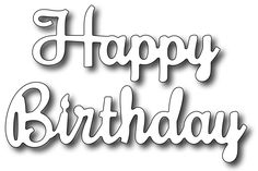Frantic Stamper Precision Die - Happy Birthday (script)-Frantic Stamper Precision Die - Happy Birthday (script) Set of 2 dies. This happy birthday set is sure to become one of your favorites. Not only is it sized just right for any card (Happy me Happy Birthday Words, Happy Birthday Coloring Pages, Happy Birthday Typography, Happy Birthday Best Friend, Happy Birthday Brother, Birthday Text, Birthday Wishes, Birthday Ideas, Birthday Images