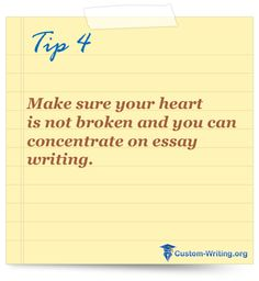 #college #essay #writing tip #motivation  Make sure your heart is not broken and you can concentrate on essay writing.