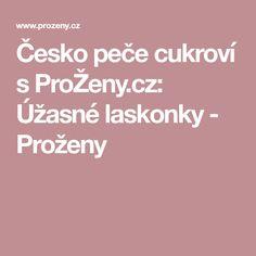 Česko peče cukroví s ProŽeny.cz: Úžasné laskonky - Proženy Czech Desserts, Food And Drink, Sweets, Xmas, Cookies, Baking, Food, Crack Crackers, Gummi Candy