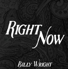 """Billy Wright """"Right Now"""" 2016"""