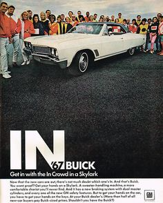 The 'in' crowd Vintage Trucks, Vintage Racing, Us Cars, Sport Cars, Vintage Advertisements, Vintage Ads, Luxury Cars For Sale, Buick Cars, Buick Skylark