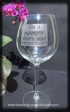 Etched wine glass I'm a mammy what's your superpower?