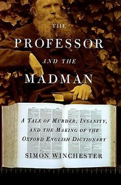 'Attack of the Books' Review: The Professor and the Madman by Simon Winchester.  November 2010 pick.