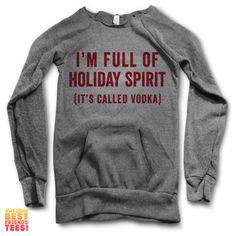 I'm Full Of Holiday Spirit (It's Called Vodka) | Maniac Sweatshirt