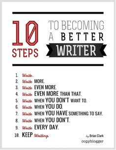 10 Steps to Becoming a Better Writer. Great stuff from Copyblogger.