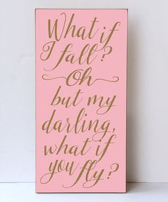 Look at this Vinyl Crafts Pink & Gold 'What If I Fall' Wall Sign on #zulily today!